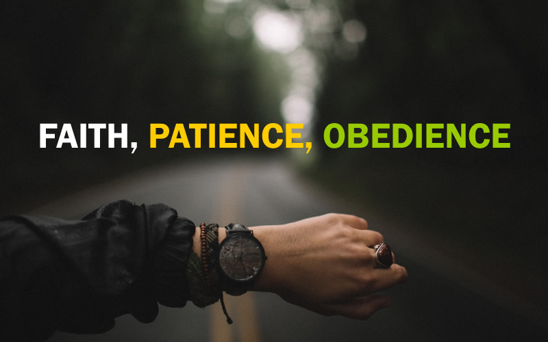Faith, Patience And Obedience - Weapons Of The Spirit